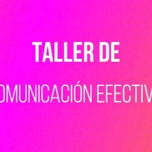 Taller Comunicación Efectiva 6 de abril 2019